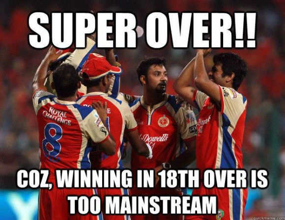 Because winning in 20 overs is too mainstream for RCB......