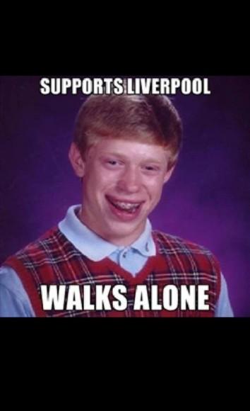 Liverpool Fan....buhahahahaha