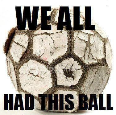 We all had this football while growing up