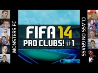 FIFA 14 | FIFA YOUTUBERS PLAY PRO CLUBS! - Monsters FC v Class On Grass! #1