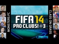 FIFA 14 | FIFA YOUTUBERS PLAY PRO CLUBS! - Monsters FC v Class On Grass! #3